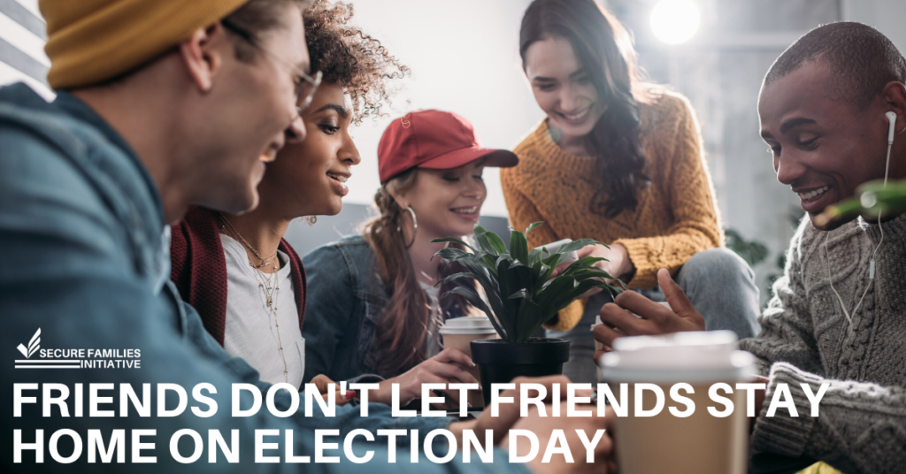 friends don't let friends miss an election