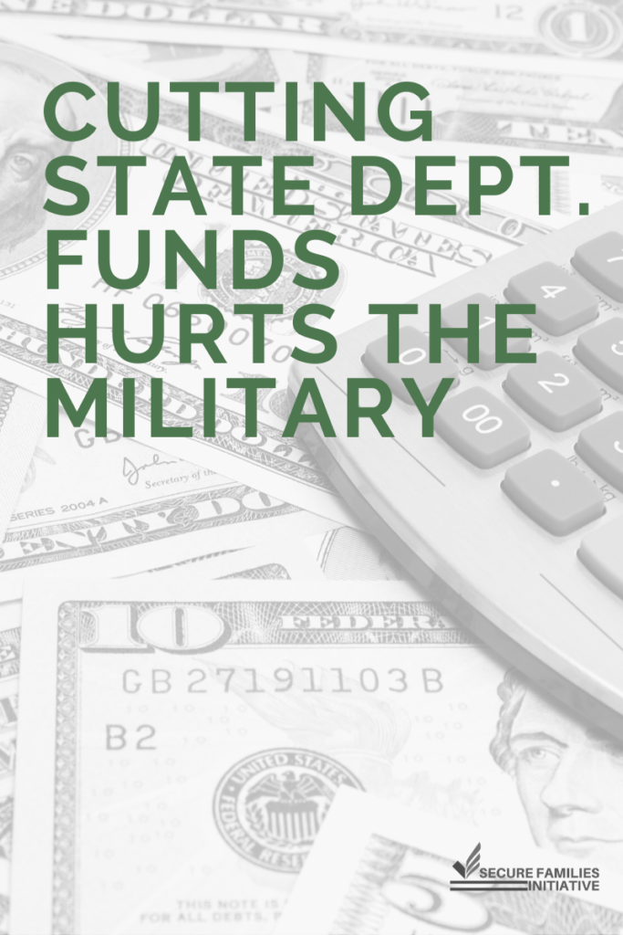Cutting State Department funds hurts the military