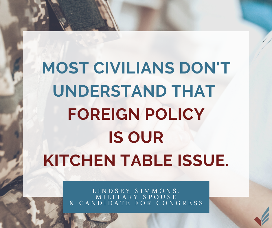 Foreign policy is our kitchen table issue.